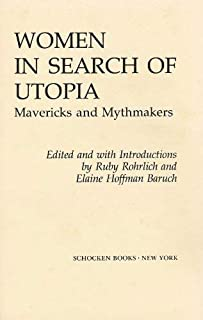 Women in Search of Utopia, Mavericks and Mythmakers