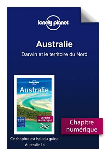 Australie - Darwin et le territoire du Nord (French Edition)