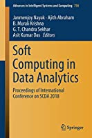 Soft Computing in Data Analytics: Proceedings of International Conference on SCDA 2018 (Advances in Intelligent Systems and Computing)
