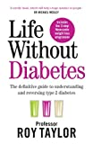 Taylor, R: Life Without Diabetes - Professor Roy Taylor