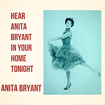 Hear Anita Bryant in Your Home Tonight