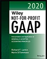 Wiley Not-for-Profit GAAP 2020: Interpretation and Application of Generally Accepted Accounting Principles (Wiley Regulatory Reporting)