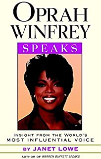 Oprah Winfrey Speaks: Insights from the World's Most Famous Influential Voice