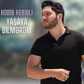 Yaşaya Bilmərəm