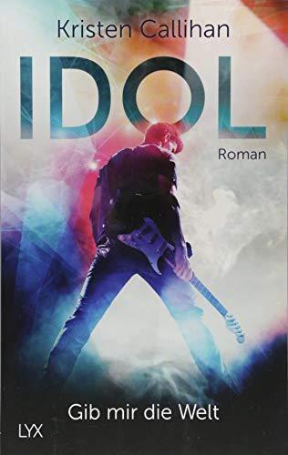 Idol - Gib mir die Welt (VIP-Reihe, Band 1)