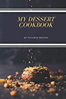 MY DESSERT RECIPES - My favorite recipes: My A5 Dessert Cookbook: All your delicious pasta recipes in this nice 100-page booklet to be completed (English) stapled.