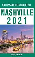 Nashville - The Delaplaine 2021 Long Weekend Guide