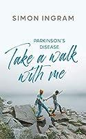 Take a Walk With Me: Parkinson's Disease