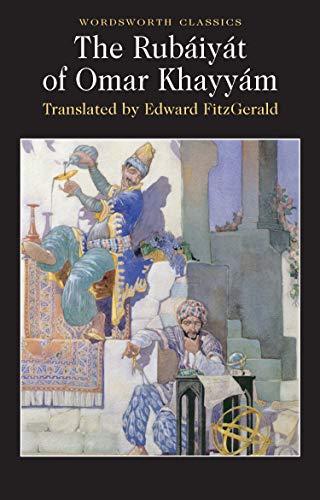 The Rubaiyiat of Omar Khayyam (Wordsworth Classics)