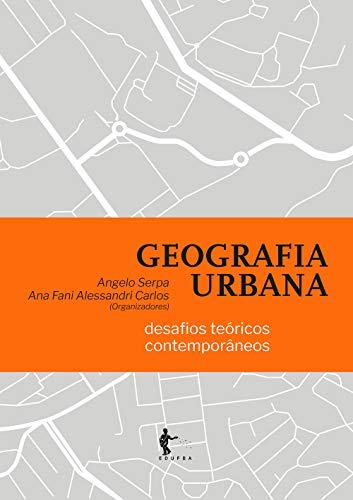 Geografia urbana: desafios teóricos contemporâneos (Portuguese Edition)