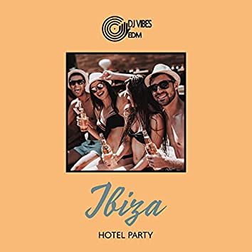 Ibiza Hotel Party – Exotic House Music for Dancing and Having Fun During Long Summer Days
