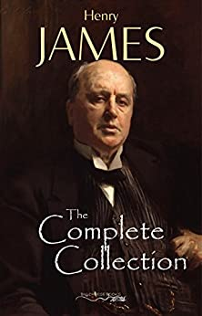 Henry James: The Complete Collection by [Henry James]