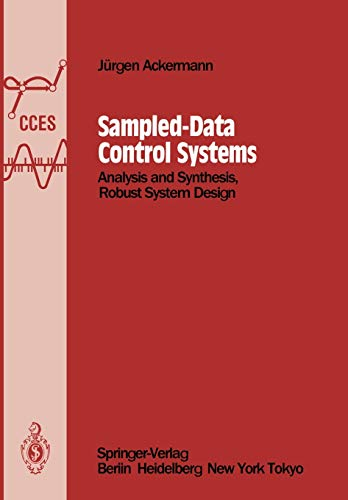 Sampled-Data Control Systems: Analysis and Synthesis, Robust System Design (Communications and Control Engineering)