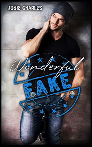 Wonderful Fake: Liebesroman