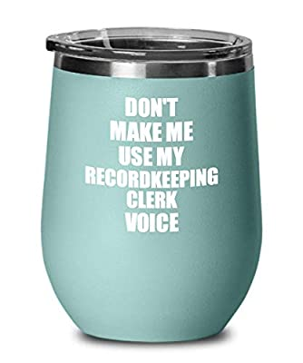 Funny Recordkeeping Clerk Wine Glass Coworker Gift Gag Saying Voice Insulated Tumbler With Lid Teal