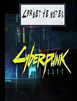 Carnet de notes cyberpunk 2077: Carnet de notes cyberpunk 2077 jeuxvideo Carnet de notes ligné de 120 pages | Cadeau pour fin d'année scolaire (cyberpunk, vaporwave, japan, anime, cyber, manga, neon, 80s, tumblr)