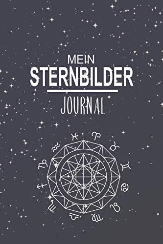 Mein Sternbilder Journal: Super als Notizbuch für Sterngucker, Hobby Astronomen und Weltall Forscher