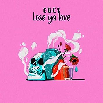 Lose Ya Love
