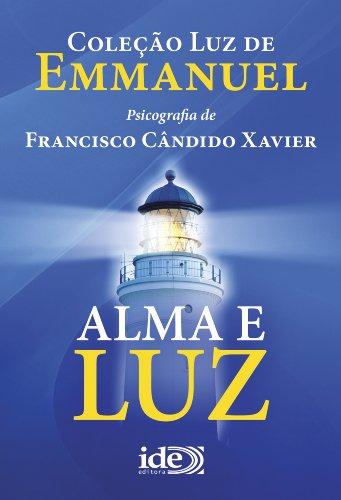Alma e Luz (Coleção Luz de Emmanuel Livro 1)