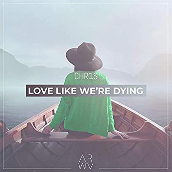 Love Like We're Dying