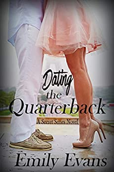 Dating the Quarterback (Secret Series Book 3) by [Emily Evans]