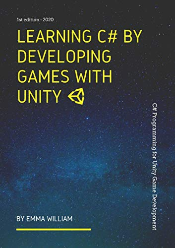 Learning C# by Developing Games with Unity: C# Programming for Unity Game Development - 2020 (English Edition)
