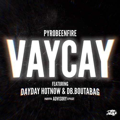 Pyrobeenfire feat. DB.Boutabag & DaydayHotnow