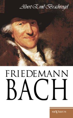 Wilhelm Friedemann Bach: Nachdruck Der Vollständigen Originalschrift Von 1909