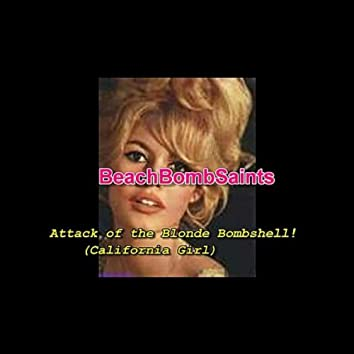 Attack of the Blonde Bombshell! (California Girl)