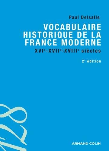 Vocabulaire historique de la France moderne : XVIe-XVIIe-XVIIIe siècles (Histoire)