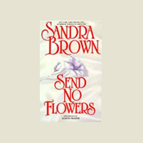 Send No Flowers: A Novel