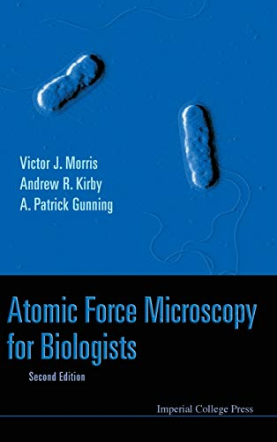 ATOMIC FORCE MICROSCOPY FOR BIOLOGISTS (2ND EDITION)