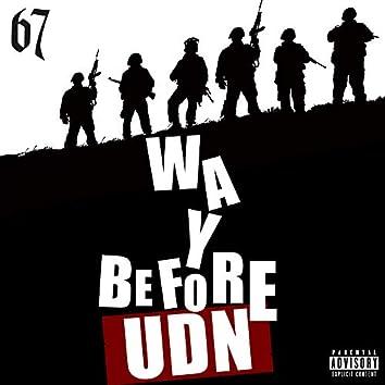 Way Before UDN (UK Drill News) (feat. LD, Dimzy, Liquez, Monkey, ASAP & SJ)