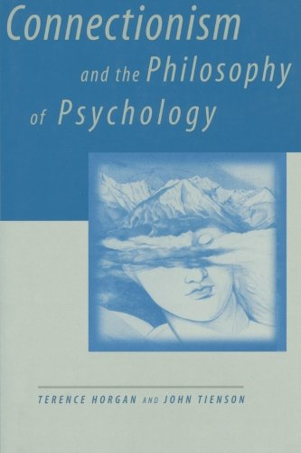 Connectionism and the Philosophy of Psychology (MIT Press) (A Bradford Book)