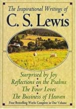 The Inspirational Writings of C.S. Lewis Surprised by Joy, Reflections on the Psalms, The Four Loves, The Business of HEaven