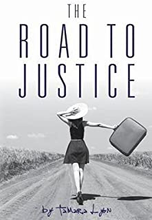 [The Road to Justice: Volume 3 (The Ugly Tree)] [Author: Lyon, Tamara] [January, 2014]
