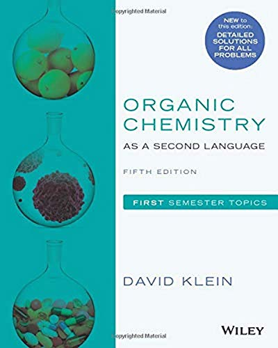 Compare Textbook Prices for Organic Chemistry as a Second Language 5 Edition ISBN 9781119493488 by Klein, David R.