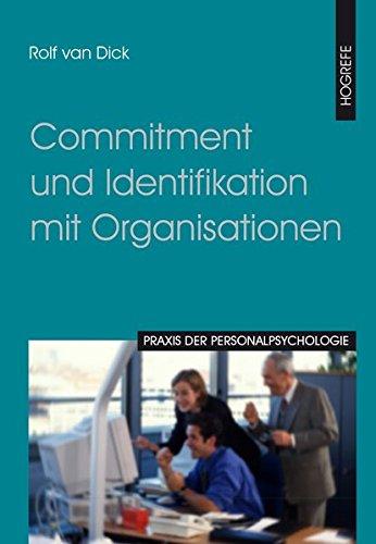 Commitment und Identifikation mit Organisationen (Praxis der Personalpsychologie, Band 5)