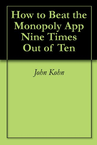 How to Beat the Monopoly App Nine Times Out of Ten (English Edition)