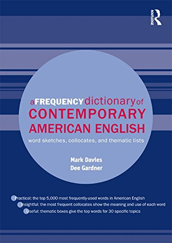 A Frequency Dictionary of Contemporary American English: Word Sketches, Collocates and Thematic Lists (Routledge Frequency Dictionaries) (English Edition)