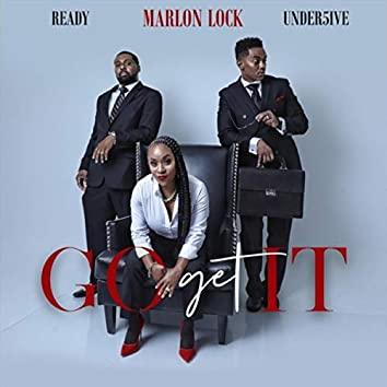 Go Get It (feat. Ready & Under5ive)