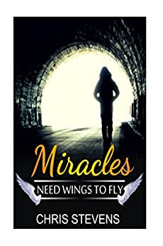 Miracles Need Wings To Fly by [Chris Stevens]