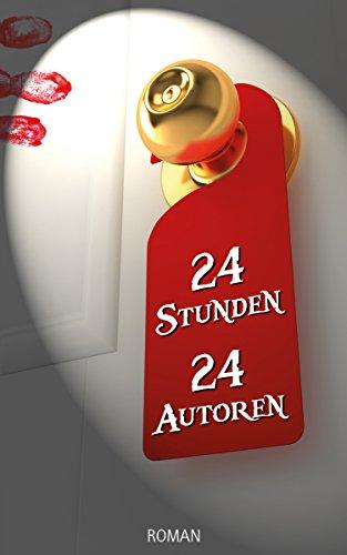 24 Stunden – 24 Autoren (German Edition)