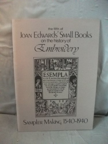 Small Books on the History of Embroidery: Sampler Making, 1540-1940 No. 5
