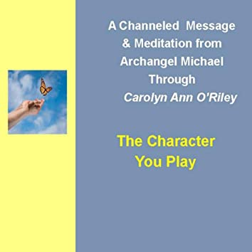 The Character You Play