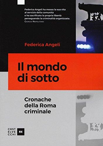 Il mondo di sotto. Cronache della Roma criminale