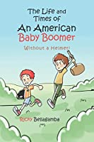 The Life and Times of An American Baby Boomer: Without a Helmet!