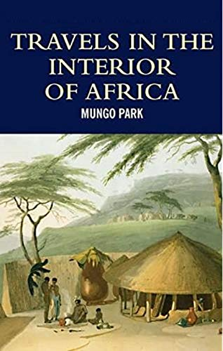 Travels into the Interior of Africa (English Edition)