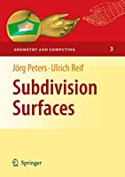 Subdivision Surfaces (Geometry and Computing (3))