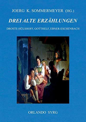 Drei alte Erzählungen: Die Judenbuche (Droste-Hülshoff), Die schwarze Spinne (Gotthelf), Krambambuli (Ebner-Eschenbach) (Orlando Syrg Taschenbuch: ORSYTA)